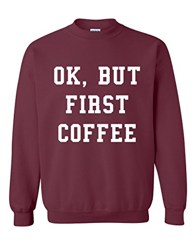 OK, mais abord, café Coffee Addict humour Fun slogan humour, Jumper, Sweat Unisexe Multicolore - Marron