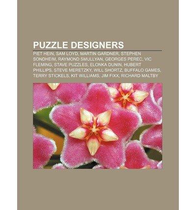 [ PUZZLE DESIGNERS: PIET HEIN, SAM LOYD, MARTIN GARDNER, STEPHEN SONDHEIM, RAYMOND SMULLYAN, GEORGES PEREC, VIC FLEMING, STAVE PUZZLES ] Source Wikipedia (AUTHOR ) Jun-25-2011 Paperback