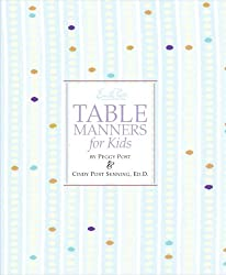 [ [ [ Emily Post's Table Manners for Kids[ EMILY POST'S TABLE MANNERS FOR KIDS ] By Post, Peggy ( Author )May-12-2009 Hardcover