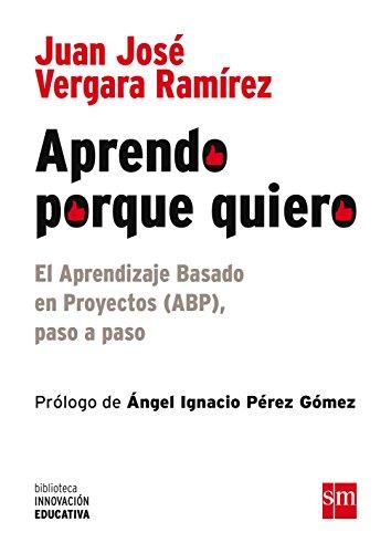 Aprendo Porque Quiero (Biblioteca Innovación Educativa) por Juan José Vergara Ramírez