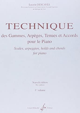 Technique des Gammes Arpeges Tenues et Accords Volume