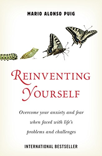 Reinventing Yourself: Overcome Your Anxiety and Fear When Faced With Life's Problems and Challenges by Mario Alonso Puig (16-Sep-2011) Paperback