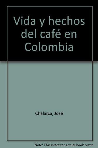 vida-y-hechos-del-cafe-en-colombia