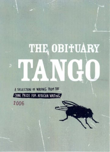 Caine Prize for African Writing 2006: The Obituary Tango by Segun Afolabi (2006-02-11)