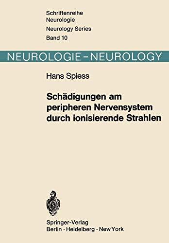 Schädigungen am peripheren Nervensystem durch ionisierende Strahlen (Schriftenreihe Neurologie   Neurology Series, Band 10)