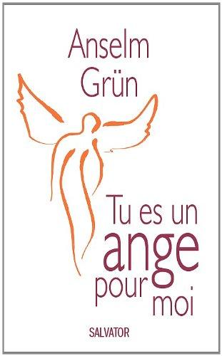 Tu es un ange pour moi par Anselm Grün