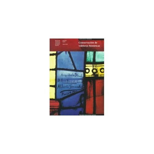 Conservacion de Vidrieras Historicas: Analisis y Diagnostico de Su Deterioro; Restauracion (Symposium Proceedings)