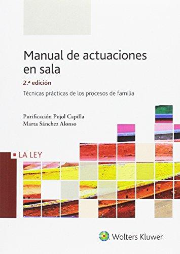 Manual de actuaciones en sala (2ª ed.). Técnicas prácticas de los procesos de fa