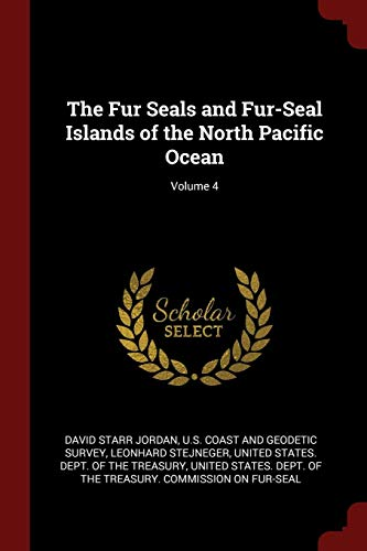 The Fur Seals and Fur-Seal Islands of the North Pacific Ocean; Volume 4
