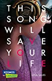 Sales, L: This Song Will Save Your Life