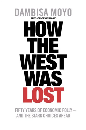 How The West Was Lost: Fifty Years of Economic Folly - And the Stark Choices Ahead (English Edition) (Big Boy-logo)