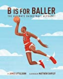 B is for Baller: The Ultimate Basketball Alphabet (English Edition)