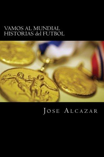 VAMOS AL MUNDIAL HISTORIAS del FUTBOL