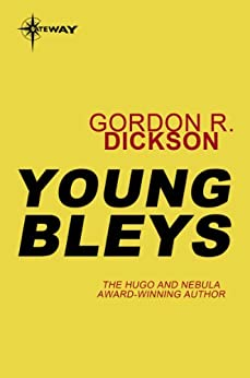 Young Bleys: The Childe Cycle Book 9 (English Edition) par [Dickson, Gordon R]