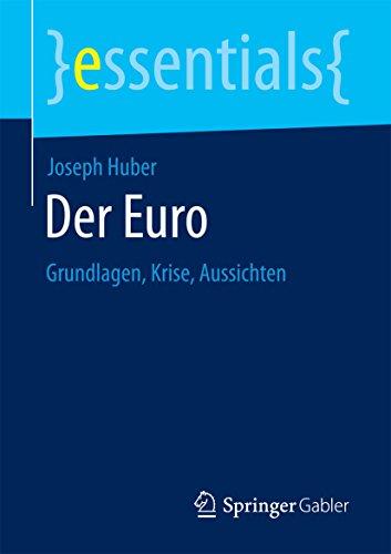 Der Euro: Grundlagen, Krise, Aussichten (essentials)