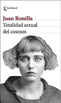 Totalidad sexual del cosmos par Juan Bonilla