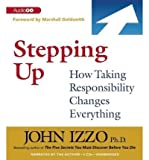 (Stepping Up: How Taking Responsibility Changes Everything) By John Izzo (Author) audioCD on (Feb , 2012)