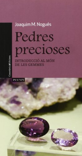 Pedres Precioses (Physis) por Joaquim M. Nogués Carulla
