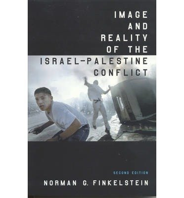 [(Image and Reality of the Israel-Palestine Conflict)] [Author: Norman G. Finkelstein] published on (May, 2003)