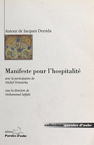 Manifeste pour l'hospitalité : autour de Jacques Derrida