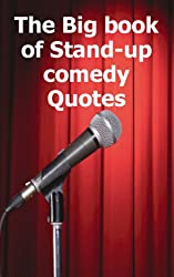 The Big book of Stand-up comedy Quotes