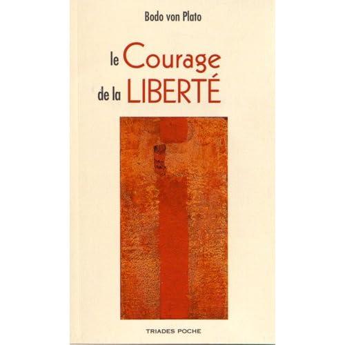 Le courage de la liberté : Vivre l'anthroposophie aujourd'hui