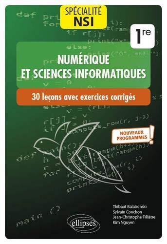 Spécialité Numérique et sciences informatiques : 30 leçons avec exercices corrigés - Première - Nouveaux programmes