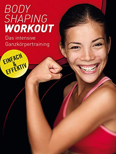 Body Shaping Workout: Das intensive Ganzkörpertraining