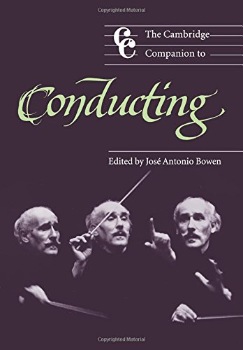 The Cambridge Companion to Conducting (Cambridge Companions to Music)