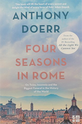 Four Seasons in Rome: On Twins, Insomnia and the Biggest Funeral in the History of the World par Anthony Doerr