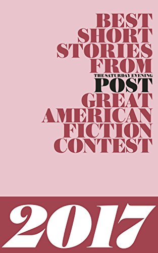 best-short-stories-from-the-saturday-evening-post-great-american-fiction-contest-2017-english-editio