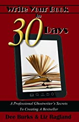 Write Your Book in 30 Days: A Professional Ghostwriter's Secrets to Creating a Bestseller (English Edition)