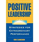 [(Positive Leadership: Strategies for Extraordinary Performance)] [Author: Kim S. Cameron] published on (September, 2012)