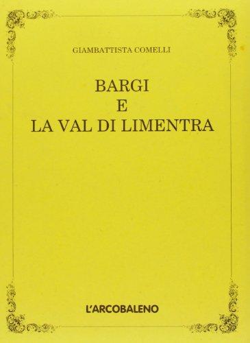 Bargi e la val di Limentra (rist. anast.) por Giambattista Comelli