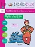 Le Bibliobus n° 3 CE2 Parcours de lecture de 4 oeuvres littéraires : Le Baba Yaga ; Sindbad le marin ; Les lézards de César ; Farces pour écoliers : Cahier d'activités