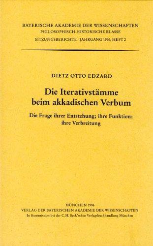 Die Iterativstämme beim akkadischen Verbum: Die Frage ihrer Entstehung, Ihre Funktion, ihre Verbreitung. Vorgetragen am 5. Mai 1995