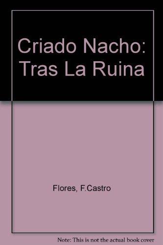 Criado Nacho: Tras La Ruina