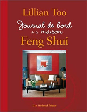 Journal de bord de la maison Feng Shui de Too. Lillian (2011) Broché
