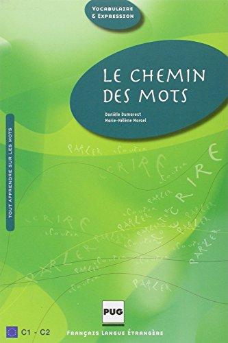 Le chemin des mots : Pour un apprentissage méthodique du vocabulaire français