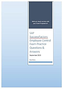 SAP SuccessFactors Employee Central Certified Application Associate Exam Practice Questions and Answers (English Edition) par [Palme, Peter]