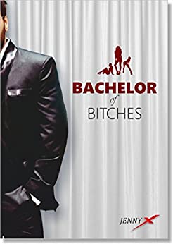 Bachelor of Bitches von [X, Jenny, Payne, Gipsy]