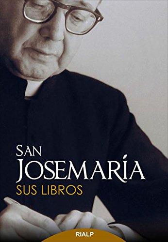 San Josemaría. Sus libros (Spanish Edition)