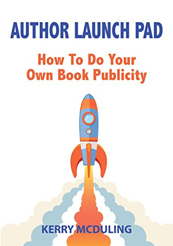 Author Launch Pad: How to do your Own Book Publicity (English Edition)