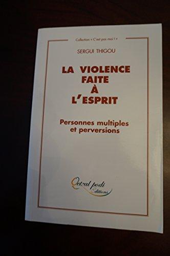 La Violence faite à l'esprit :  personnes multiples et perversions