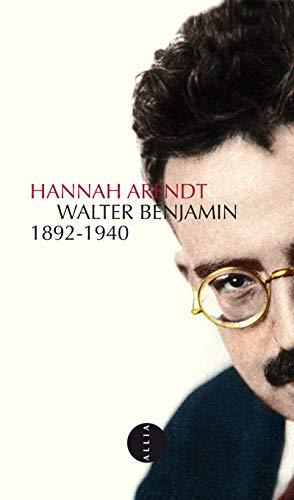 Walter Benjamin 1892-1940 par Hannah Arendt
