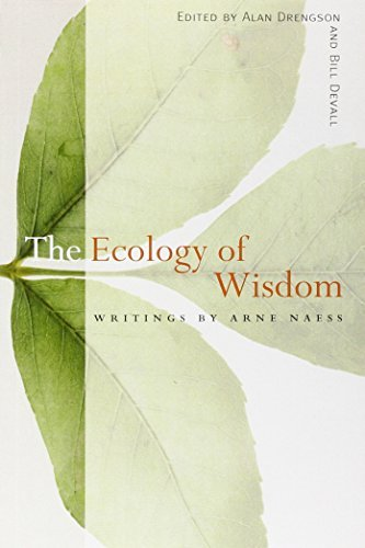 The Ecology of Wisdom: Writings by Arne Naess by Arne Naess (2010-06-15)