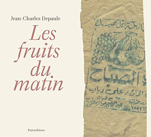 Les fruits du matin par Jean-Charles Depaule