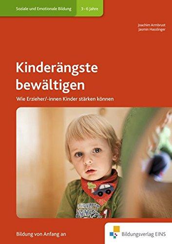 Handbücher für die frühkindliche Bildung: Kinderängste bewältigen: Wie Erzieher/-innen Kinder stärken können