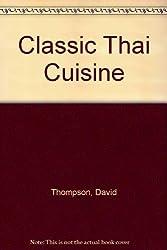 Classic Thai Cuisine by Thompson, David (1993) Taschenbuch
