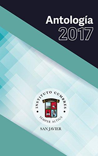 Antología 2017 Instituto Cumbres San Javier (Antología Instituto Cumbres San Javier) por María de los Ángeles Vargas Viera